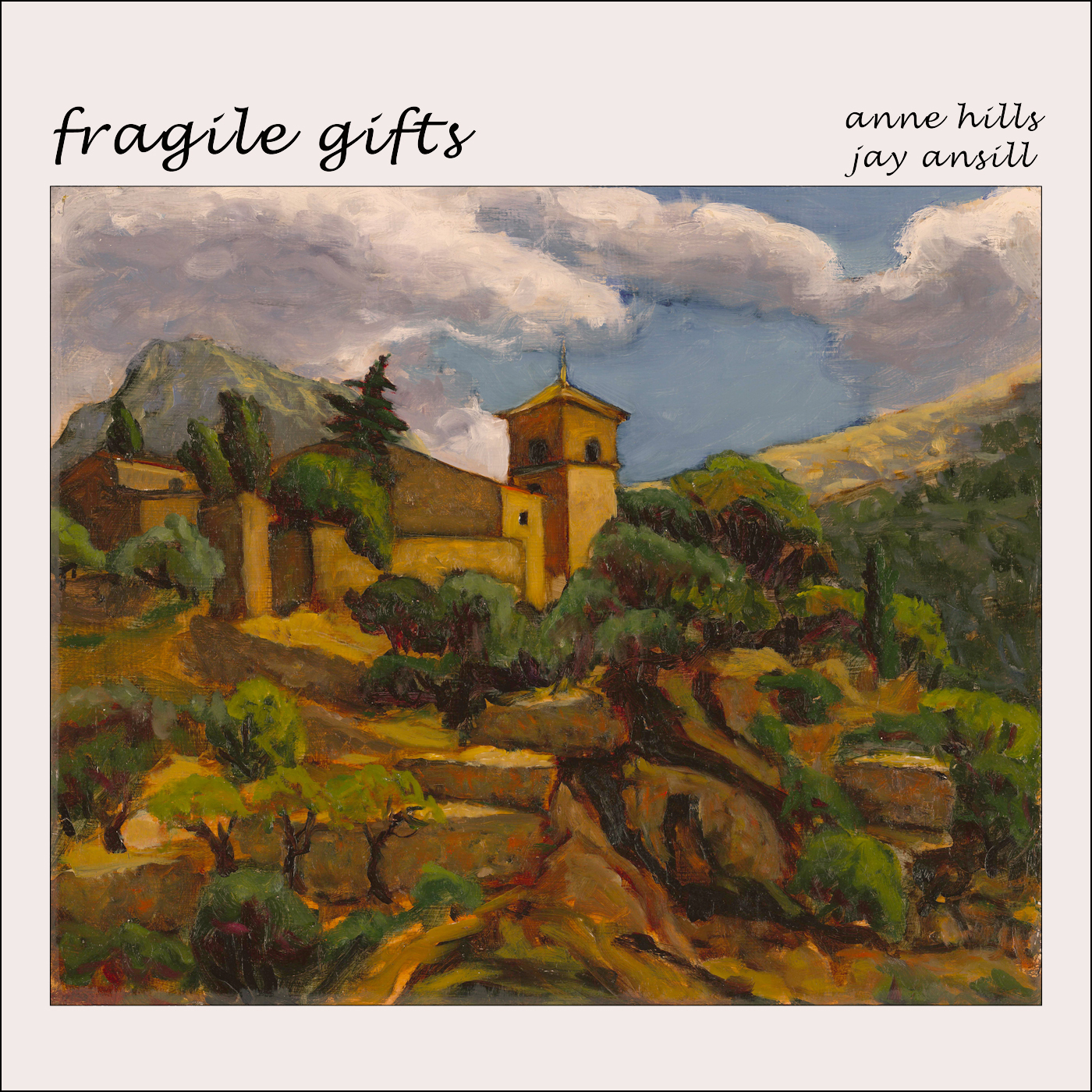 Fragile Gifts by Anne Hills & Jay Ansill
